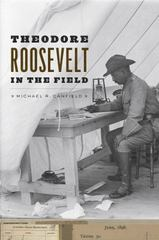 Theodore Roosevelt in the Field 1st Edition 9780226298375 022629837X