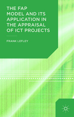 The FAP Model and Its Application in the Appraisal of ICT Projects 2nd Edition 9781137443519 1137443510