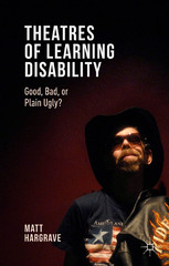 Theatres of Learning Disability 1st Edition 9781137504395 1137504390