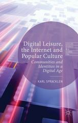 Digital Leisure, the Internet and Popular Culture 1st Edition 9781137405869 1137405864