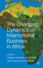 The Changing Dynamics of International Business in Africa 1st Edition 9781137516527 1137516526