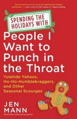 Spending the Holidays with People I Want to Punch in the Throat 1st Edition 9780345549990 0345549996