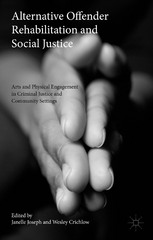 Alternative Offender Rehabilitation and Social Justice 1st Edition 9781137476814 1137476818