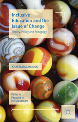 Inclusive Education and the Issue of Change 1st Edition 9781137333704 1137333707