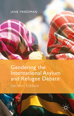 Gendering the International Asylum and Refugee Debate 2nd Edition 9781137456229 1137456221