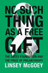 No Such Thing as a Free Gift 1st Edition 9781784780838 1784780839