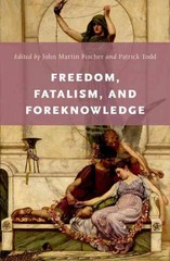 Freedom, Fatalism, and Foreknowledge 1st Edition 9780199942398 0199942390