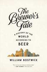 The Brewer's Tale 1st Edition 9780393351996 0393351998