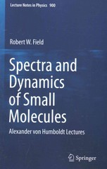 Spectra and Dynamics of Small Molecules 1st Edition 9783319159577 3319159577
