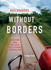 Railroaders Without Borders 1st Edition 9780253017987 025301798X