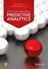 Effective CRM using Predictive Analytics 1st Edition 9781119011552 1119011558