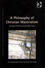 A Philosophy of Christian Materialism 1st Edition 9781317187127 1317187121