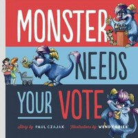 Monster Needs Your Vote 1st Edition 9781938063640 1938063643