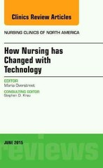 How Nursing has Changed with Technology, An Issue of Nursing, 1st Edition 9780323388979 0323388973