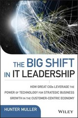 The Big Shift in IT Leadership 1st Edition 9781118867129 1118867122