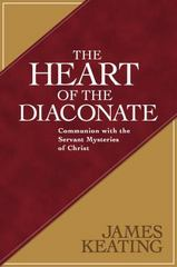 The Heart of the Diaconate 1st Edition 9780809149179 0809149176