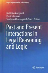 Past and Present Interactions in Legal Reasoning and Logic 1st Edition 9783319160214 3319160214
