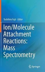 Ion/Molecule Attachment Reactions: Mass Spectrometry 1st Edition 9781489975874 148997587X