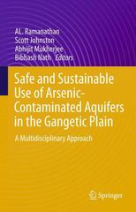 Safe and Sustainable Use of Arsenic-Contaminated Aquifers in the Gangetic Plain 1st Edition 9783319161242 3319161245