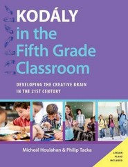 Kodly in the Fifth Grade Classroom 1st Edition 9780190248529 0190248521