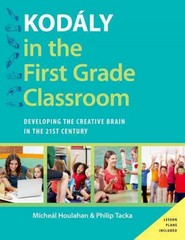Kodly in the First Grade Classroom 1st Edition 9780190248482 0190248483
