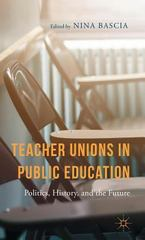 Teacher Unions in Public Education 1st Edition 9781137436184 1137436182