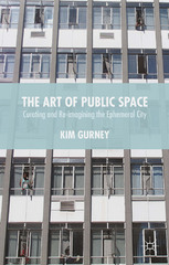 The Art of Public Space 1st Edition 9781137436894 1137436891