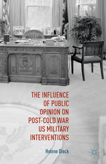 The Influence of Public Opinion on Post-Cold War US Military Interventions 1st Edition 9781137519221 1137519223