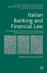 Italian Banking and Financial Law: Crisis Management Procedures, Sanctions, Alternative Dispute Resolution Systems and Tax Rules 1st Edition 9781137507624 1137507624