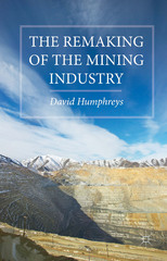 The Remaking of the Mining Industry 1st Edition 9781137442000 113744200X