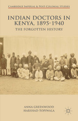 Indian Doctors in Kenya, 1895-1940 1st Edition 9781137440525 113744052X