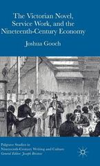 The Victorian Novel, Service Work, and the Nineteenth-Century Economy 1st Edition 9781137525505 1137525509