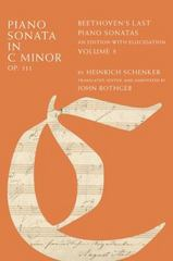 Piano Sonata in C Minor, Op. 111: Beethovens Last Piano Sonatas, An Edition with Elucidation, Volume 3 1st Edition 9780199914258 0199914257