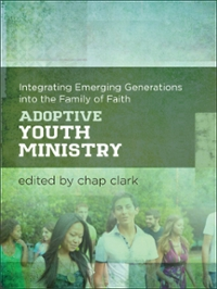 Adoptive Youth Ministry 1st Edition 9780801049705 0801049709