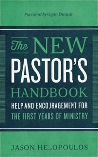 The New Pastor's Handbook 1st Edition 9780801018350 0801018358