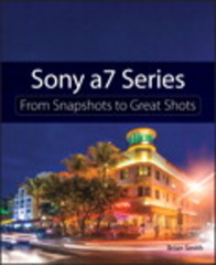 Sony a7 Series 1st Edition 9780134185606 0134185609