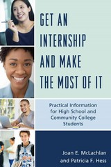 Get an Internship and Make the Most of It 1st Edition 9781475814651 1475814658