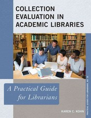 Collection Evaluation in Academic Libraries 1st Edition 9781442238596 1442238593