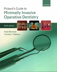 Pickard's Guide to Minimally Invasive Operative Dentistry 10th Edition 9780191020063 0191020060