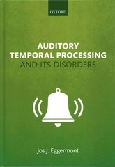 Auditory Temporal Processing and its Disorders 1st Edition 9780198719090 0198719094