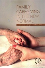 Family Caregiving in the New Normal 1st Edition 9780124171299 012417129X