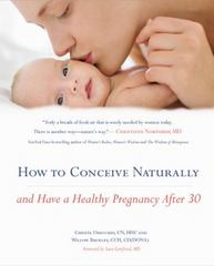 How to Conceive Naturally and Have a Healthy Pregnancy 1st Edition 9781455534227 1455534226