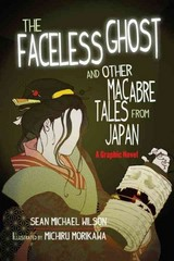 "Lafcadio Hearn's ""The Faceless Ghost"" and Other Macabre Tales from Japan 1st Edition 9781611801972 1611801974"