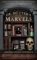Dr. Mutter's Marvels 1st Edition 9781592409259 1592409253