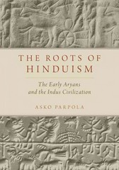 The Roots of Hinduism 1st Edition 9780190226923 0190226927