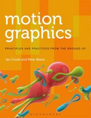 Motion Graphics 1st Edition 9781472569004 1472569008