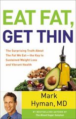 Eat Fat, Get Thin 1st Edition 9780316387828 0316387827