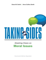 Taking Sides: Clashing Views on Moral Issues, Expanded 14th Edition 9781259345784 1259345785
