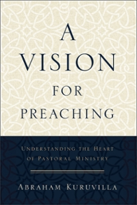 A Vision for Preaching 1st Edition 9780801096747 080109674X