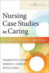 Nursing Case Studies in Caring 1st Edition 9780826171795 0826171796